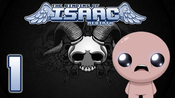 The Binding of Isaac Rebirth Let's Play - Episode 1 [Start]