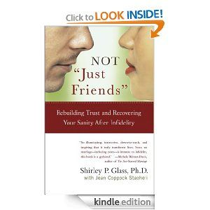 """Amazon.com: NOT """"Just Friends"""": Rebuilding Trust and Recovering Your Sanity After Infidelity eBook: Shirley Glass, Jean Coppock Staeheli: Kindle Store"""