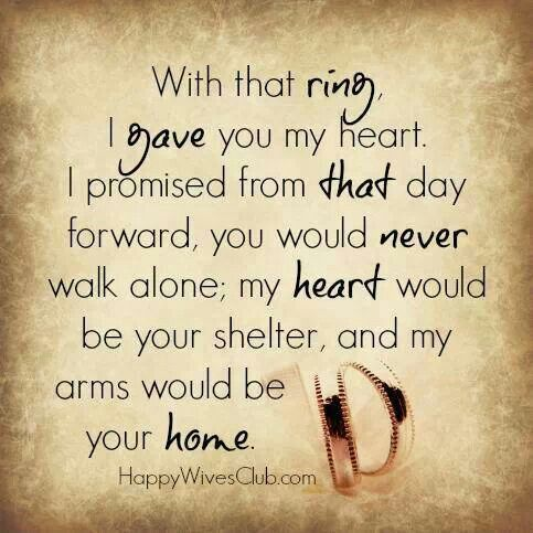 Love Quotes For Him On Your Wedding Day : So sweet for my husband. A ring Im proud of and wear everyday. I ...