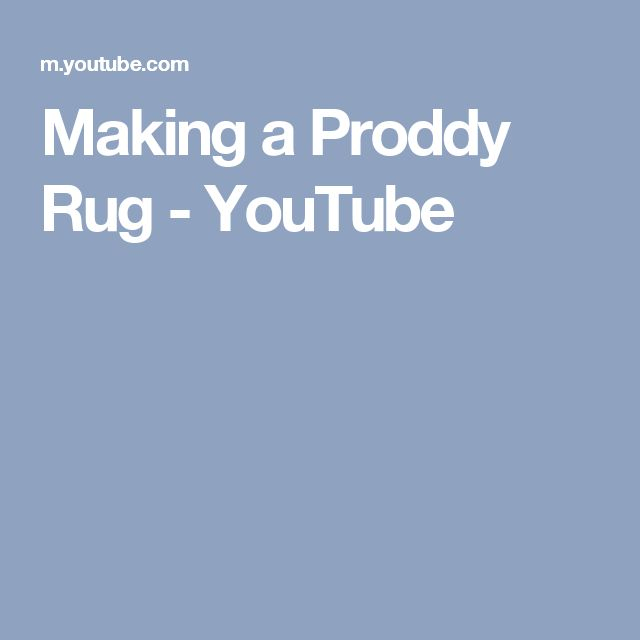 Making a Proddy Rug - YouTube
