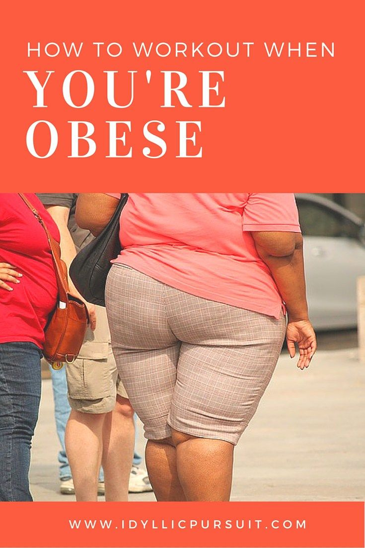 How to Workout When You're Morbidly Obese www.idyllicpursuit.com                                                                                                                                                      More
