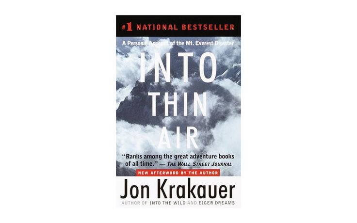 Into Thin Air by Jon Krakauer Another book to keep you captivated while on your trip is Jon Krakauer's Into Thin Air. It's a 332-page first-hand account of the catastrophic Everest expedition that left eight dead in May of 1996. Krakauer, a journalist and veteran climber, was on the trip and dives into the events that transpired that day.  To buy: amazon.com; $10