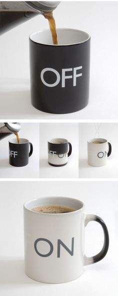 On | Off mug. I wonder if this is what happens to me. Empty coffee mug I shutdown, hummmmm!!!