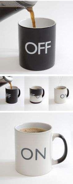 On   Off mug.  I wonder if this is what happens to me.  Empty coffee mug I shutdown, hummmmm!!!