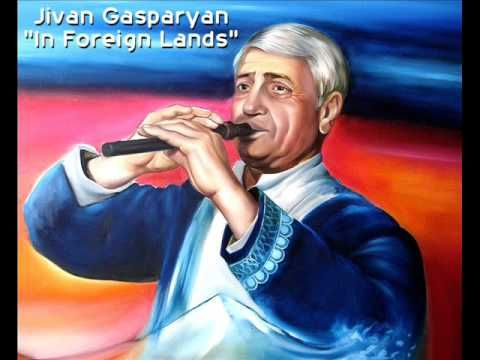 Jivan Gasparyan - In Foreign Lands (Armenian duduk)