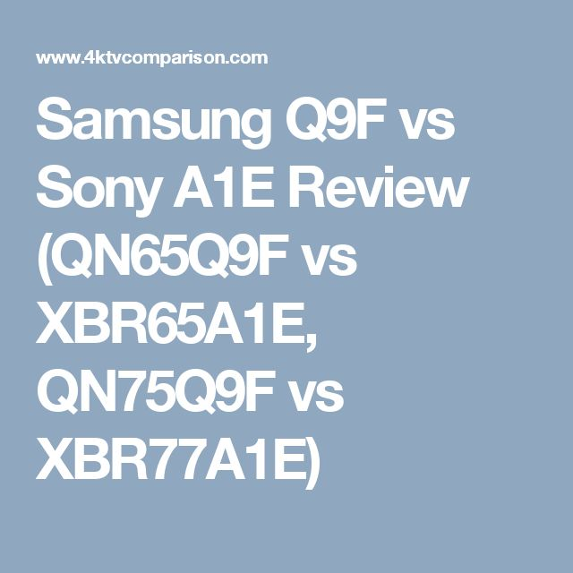 Samsung Q9F vs Sony A1E Review (QN65Q9F vs XBR65A1E, QN75Q9F vs XBR77A1E)
