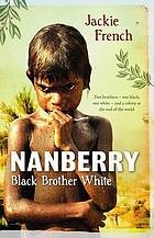 Source: http://www.worldcat.org/oclc/695902302 The year is 1788, and in the newly created colony at Sydney Cove is struggling for survival. Seen through the eyes of the colonys only surgeon and Nanberry, the Aboriginal boy adopted by Surgeon White who finds himself uncomfortably between two worlds, it is a new perspective on Australias earliest days of white settlement. Age 13+.