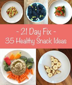 35 Healthy Snack Ideas - 21 Day Fix Approved - Burn This Mama Down