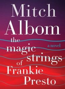 76 best ebukreaders images on pinterest books to read libros and the magic strings of frankie presto mitch albom a truly magical book fandeluxe Gallery