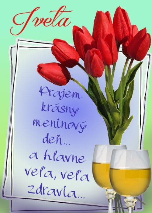 Iveta Prajem krásny meninový deň... a hlavne veľa, veľa zdravia...