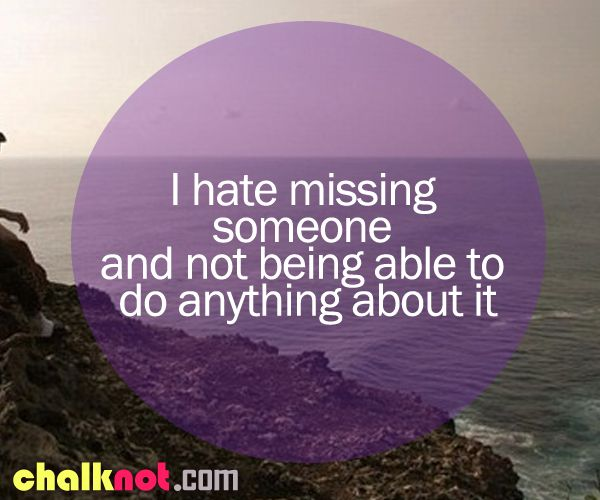 Missing Your Love Quotes: Missing Someone You Love Quotes