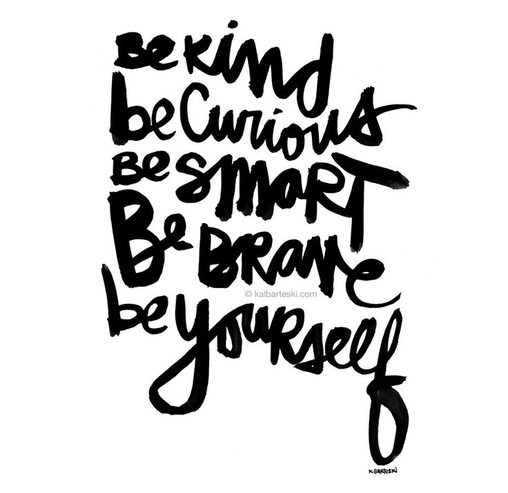 Be Kind. be curious. Be Smart. Be Brave. be yourself. | Print by Kal Barteski