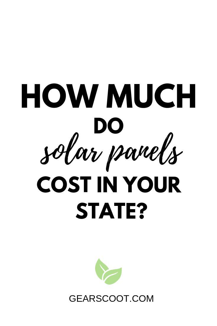 How Much Do Solar Panels Cost In Your State Solar Panel Cost Solar Panels Solar