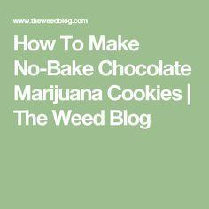 How To Make No-Bake Chocolate Marijuana Cookies   The Weed Blog