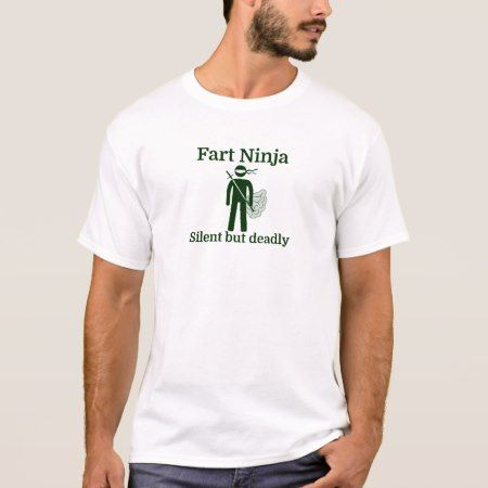 Fart Ninja Silent but deadly T-Shirt - click to get yours right now!