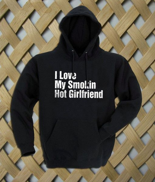 I Love My Smokin Hot Girlfriend Hoodie   Hooded Sweatshirt  8.0 oz., 50/50 cotton/polyester Reduced pilling and softer air-jet spun yarn Double-lined hood with matching drawcord (adult style only) 1×1 athletic rib kint cuffs and waistband with spandex Double-needle stitching throughout Front pouch pocket. size: S,M,L,XL. color:black,gray,white,maroon.