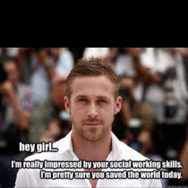 Hey girl.... I'm realy impressed by your social working skills. I'm pretty sure you saved the world today.
