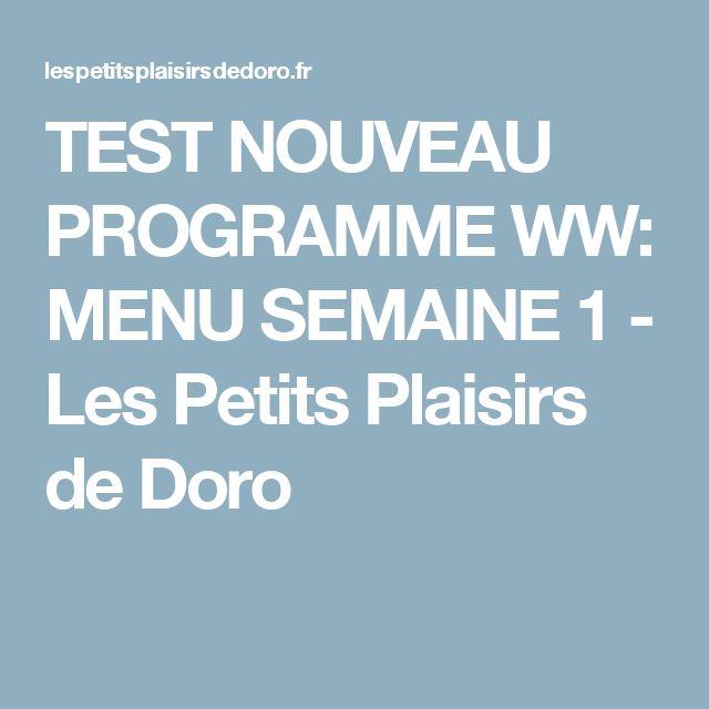 TEST NOUVEAU PROGRAMME WW: MENU SEMAINE 1 - Les Petits Plaisirs de Doro