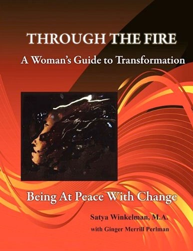 """Through the Fire: A Woman's Guide to Transformation"" by Satya Winkelman, as featured on the Arts & Healing Network"