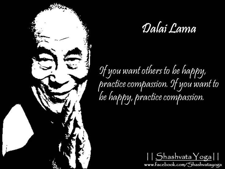 If you want others to be happy, practice compassion. If you want to be happy, practice compassion. - Dalai Lama  #ShashvataYoga #YogaInAurangabad #DailyGyaan #DalaiLama
