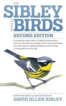 The Sibley Guide to Birds Second Edition - March 11, 2014