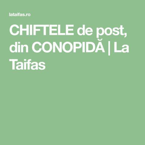 CHIFTELE de post, din CONOPIDĂ | La Taifas