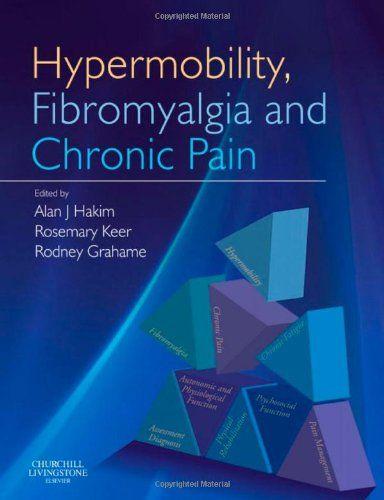 Hypermobility, Fibromyalgia and Chronic Pain, 1e by Alan J Hakim http://www.amazon.co.uk/dp/0702030058/ref=cm_sw_r_pi_dp_b2JZwb1X6FPTJ