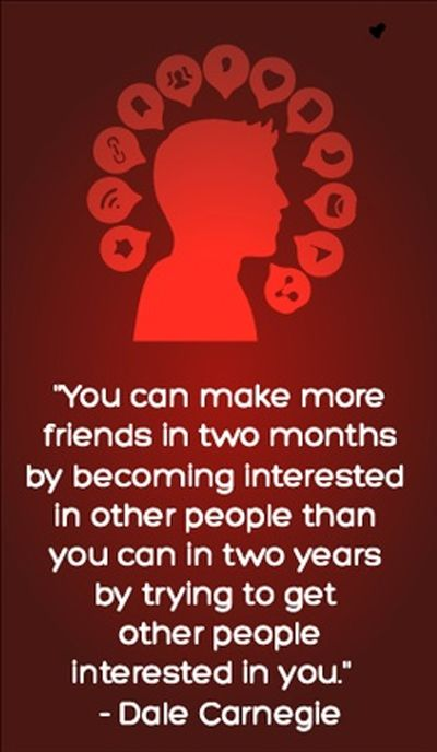 This is true of customers as well as friends. Get out there and network ... The right way