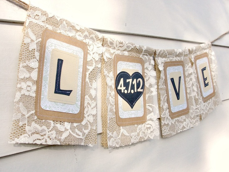 LOVE  DATE Lace Bunting Burlap Wedding Banner, Custom Colors Available. $35.00, via Etsy.