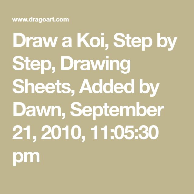 Draw a Koi, Step by Step, Drawing Sheets, Added by Dawn, September 21, 2010, 11:05:30 pm