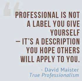 quotes about professionalism Quotes