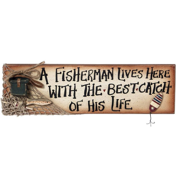 """A fisherman lives here with the best catch of his life!"" 3D fishing details. Great novelty decor greeting for log cabins, lodges, or hunting camps! Hang outdoors, in entryways, or foyers. Materials:"