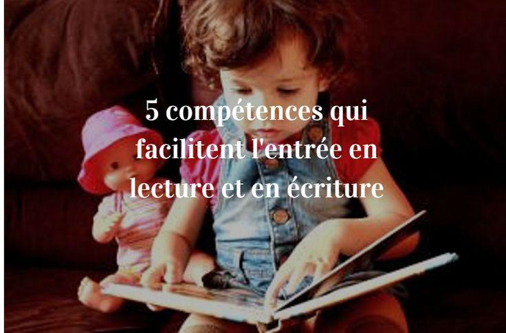 5 compétences qui facilitent l'entrée en lecture et en écriture