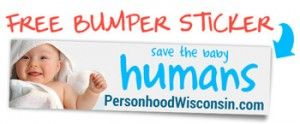 Simply send an email with your address, and a brief message requesting your free personhood bumper sticker.