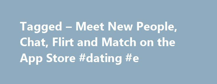 Tagged Chat: 25+ Best Ideas About Meeting New People On Pinterest