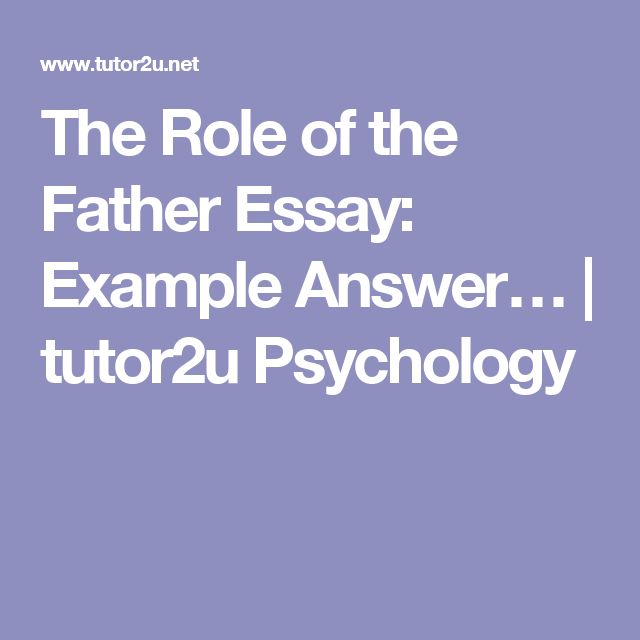 The Role of the Father Essay: Example Answer… | tutor2u Psychology