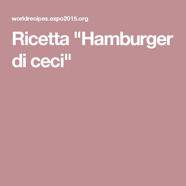 """Ricetta """"Hamburger di ceci"""""""