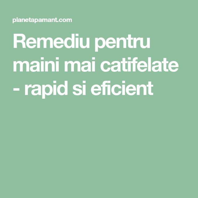 Remediu pentru maini mai catifelate - rapid si eficient
