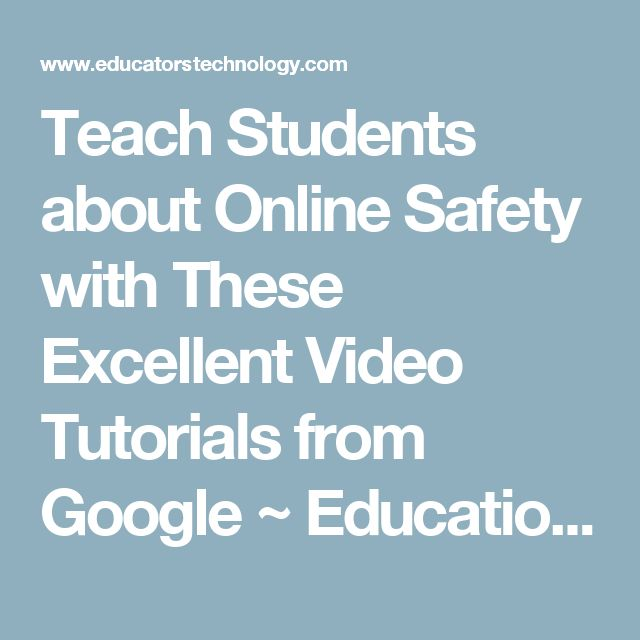 Teach Students about Online Safety with These Excellent Video Tutorials from Google ~ Educational Technology and Mobile Learning