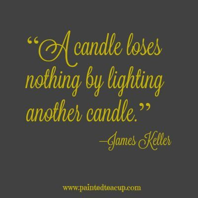 """8 beautiful quotes to celebrate world kindness day. """"A candle loses nothing by lighting another candle."""" –James Keller"""