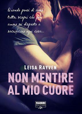 Leggere Romanticamente e Fantasy: Recensione: Non mentire al mio cuore di Leisa Rayv...