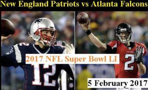 Falcons vs Patriots Live - Patriots vs Falcons Live Stream, TV Channel, Super Bowl 2017, Time, Results, Final, Game, En Direct Tv