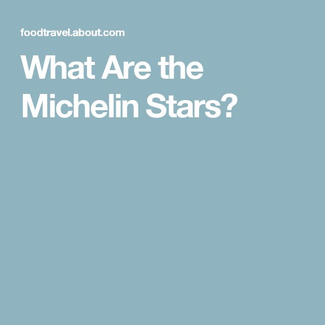 What Are the Michelin Stars?