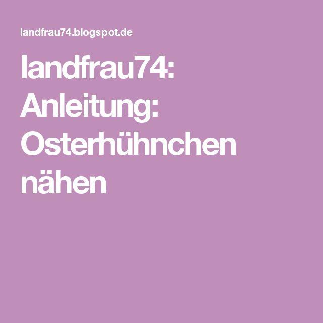 landfrau74: Anleitung: Osterhühnchen nähen