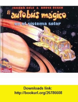 En el Sistema Solar / The Magic School Bus Lost in the Solar System (Autobus Magico) (Spanish Edition) (9780785732679) Joanna Cole, Bruce Degen, Maria Cordoba , ISBN-10: 0785732675  , ISBN-13: 978-0785732679 ,  , tutorials , pdf , ebook , torrent , downloads , rapidshare , filesonic , hotfile , megaupload , fileserve
