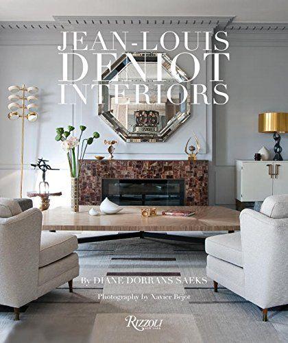 Merveilleux Jean Louis Deniot: Interiors: Diane Dorrans Saeks, Xavier Bejot:  9780847843329: