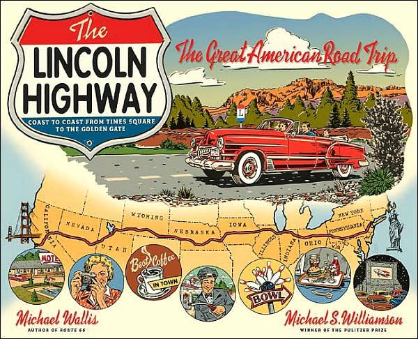 General cross-country route of the Lincoln Highway, from New York to San Francisco, as illustrated on the cover of the 2011 book The Lincoln...