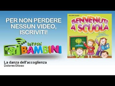 Dolores Olioso - La danza dell'accoglienza - Canzoncine per Bambini - YouTube