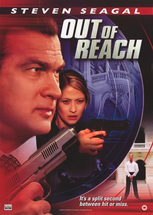 Steven Seagal Movies in Order | 14 Nov 11 Out of Reach (2004)