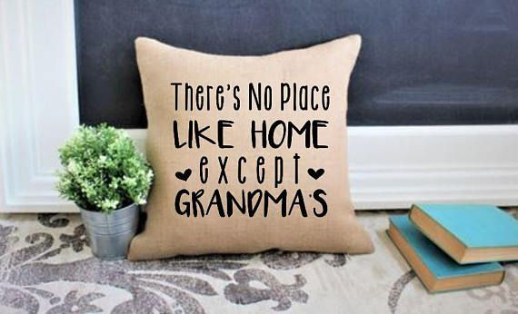 Check out this item in my Etsy shop https://www.etsy.com/ca/listing/512658598/no-place-like-home-grandma-gift